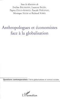 Anthropologues et économistes face à la globalisation