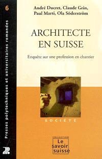 Architecte en Suisse : enquête sur une profession en chantier