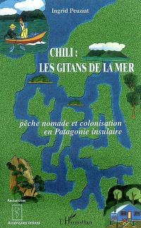 Chili, les gitans de la mer : pêche nomade et colonisation en Patagonie insulaire
