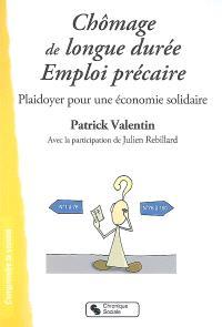Chômage de longue durée, emploi précaire : plaidoyer pour une économie solidaire