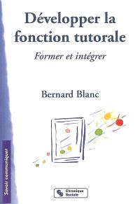Développer la fonction tutorale : l'entreprise formatrice et intégrative