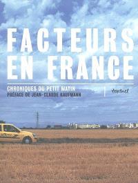 Facteurs en France : chroniques du petit matin. Volume 1, 51 facteurs en France