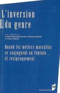L'inversion du genre : quand les métiers masculins se conjuguent au féminin... et réciproquement