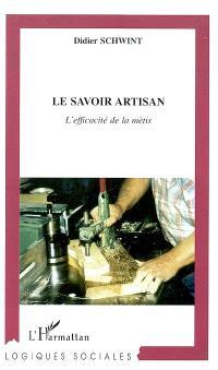 Le savoir artisan : l'efficacité de la mètis