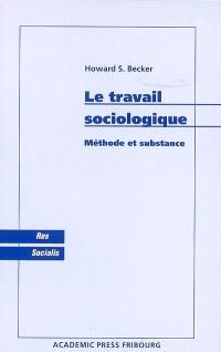 Le travail sociologique : méthode et substance