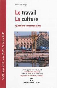 Le travail, la culture : questions contemporaines : concours commun des IEP
