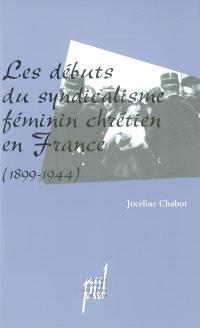 Les débuts du syndicalisme féminin chrétien en France : 1899-1944