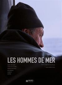 Les hommes de mer. Volume 1, Marin-pêcheur, conchyculture, marine nationale, les Glénans, le Belem, skipper