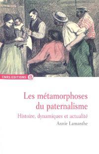 Les métamorphoses du paternalisme : histoire, dynamiques et actualité