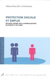 Protection sociale et emploi : regards croisés sur la mondialisation en Europe et en Chine