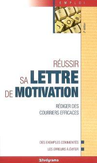 Réussir sa lettre de motivation : rédiger des courriers efficaces