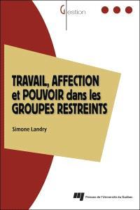 Travail, affection et pouvoir dans les groupes restreints  : le modèle des trois zones dynamiques