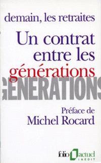 Un contrat entre les générations : demain, les retraites