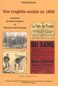 Une tragédie sociale en 1908 : les grèves de Draveil-Vigneux et Villeneuve-Saint-Georges