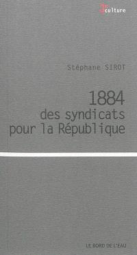 1884, des syndicats pour la République