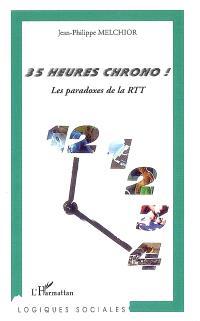 35 heures chrono ! : les paradoxes de la RTT