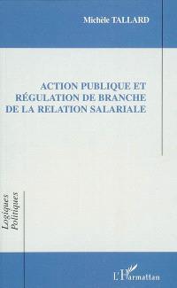 Action publique et régulation de branche de la relation salariale