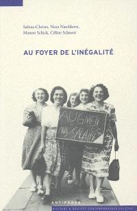 Au foyer de l'inégalité : la division sexuelle du travail en Suisse pendant la crise des années 30 et la Deuxième Guerre mondiale