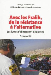 Avec les Fralib, de la résistance à l'alternative : les luttes s'alimentent des luttes