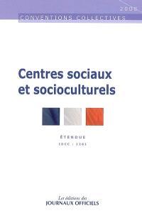 Centres sociaux et socioculturels : convention collective nationale du 4 juin 1983 (étendue par arrêté du 22 juin 1987) : IDCC 1261