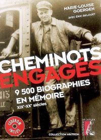 Cheminots engagés : 9.500 biographies en mémoire, XIXe-XXe siècles