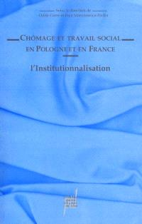 Chômage et travail social en Pologne et France, l'institutionnalisation
