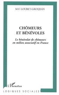 Chômeurs et bénévoles : le bénévolat de chômeurs en milieu associatif en France