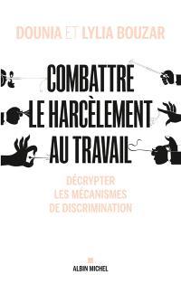 Combattre le harcèlement au travail : décrypter les mécanismes de discrimination