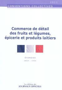Commerce de détail des fruits et légumes, épicerie et produits laitiers : convention collective nationale du 15 avril 1988, étendue par arrêté du 20 juin 1988 : IDCC, 1505
