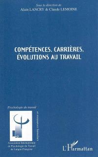 Compétences, carrières, évolutions au travail