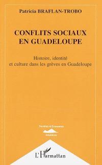 Conflits sociaux en Guadeloupe : histoire, identité et culture dans les grèves en Guadeloupe