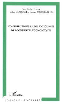 Contributions à une sociologie des conduites économiques