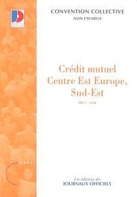 Crédit mutuel Centre Est Europe, Sud-Est (IDCC 2450) : convention collective du 22 octobre 2004 (non étendue)