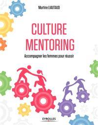 Culture mentoring : accompagner les femmes pour réussir