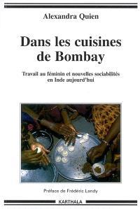 Dans les cuisines de Bombay : travail au féminin et nouvelles sociabilités en Inde aujourd'hui