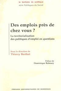Des emplois près de chez vous ? : la territorialisation des politiques d'emploi en questions