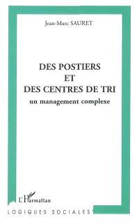 Des postiers et des centres de tri : un management complexe