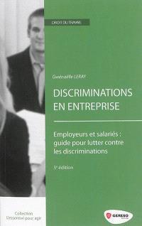 Discriminations en entreprise : employeurs et salariés, guide pour lutter contre les discriminations