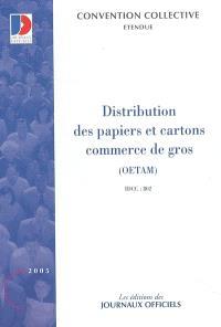 Distribution des papiers et cartons commerce de gros (OETAM) : convention collective interrégionale étendue par arrêté du 5 juil. 1977 (IDCC 802)