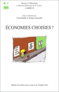 Economies choisies ? : échanges, circulations et débrouille