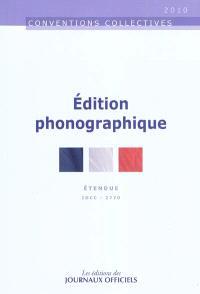 Edition phonographique : convention collective nationale du 30 juin 2008 (étendue par arrêté du 20 mars 2009) : IDCC 2770