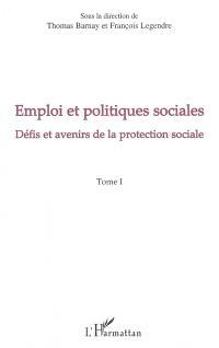 Emploi et politiques sociales. Volume 1, Défis et avenir de la protection sociale