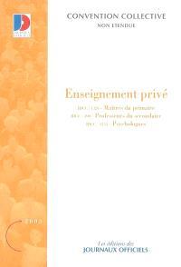 Enseignement privé : maîtres du primaire (IDCC 1326), professeurs du secondaire (IDCC 390), psychologues (IDCC 1334)