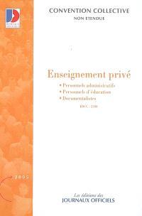 Enseignement privé : personnels des services administratifs et économiques, personnels d'éducation et documentalistes des établissements d'enseignements privés : convention collective du 14 juin 2004, IDCC 2408