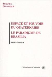 Espace et pouvoir du quaternaire : le paradigme de Brasilia