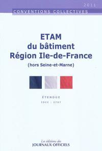 ETAM du bâtiment : région Ile-de-France (hors Seine-et-Marne) : étendue IDCC : 2707