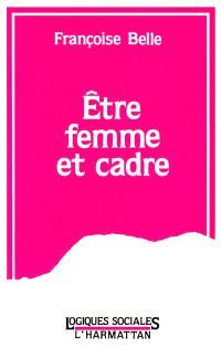 Etre femme et cadre