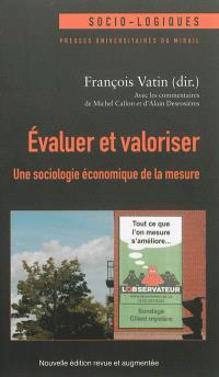 Evaluer et valoriser : une sociologie économique de la mesure
