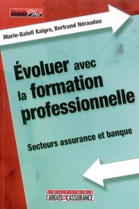 Evoluer avec la formation professionnelle : secteurs assurance et banque