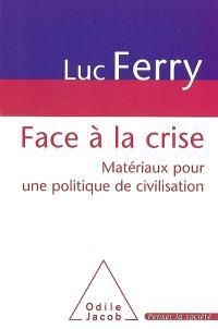 Face à la crise : matériaux pour une politique de civilisation : rapport au Premier ministre
